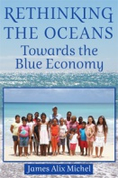 Rethinking The Oceans – Towards the Blue Economy